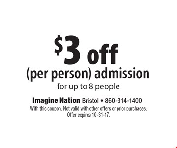 $3 off (per person) admission for up to 8 people. With this coupon. Not valid with other offers or prior purchases. Offer expires 10-31-17.