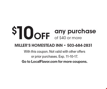 $10 Off any purchase of $40 or more. With this coupon. Not valid with other offers or prior purchases. Exp. 11-10-17. Go to LocalFlavor.com for more coupons.