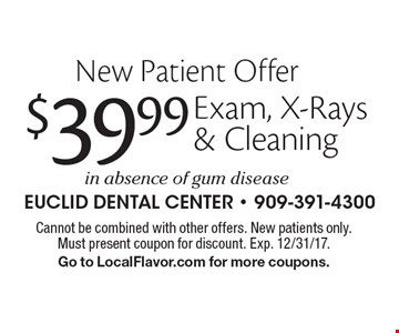 New Patient Offer. $39.99 Exam, X-Rays & Cleaning. In absence of gum disease. Cannot be combined with other offers. New patients only. Must present coupon for discount. Exp. 12/31/17. Go to LocalFlavor.com for more coupons.