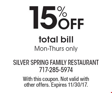 15% Off total bill, Mon-Thurs only. With this coupon. Not valid with other offers. Expires 11/30/17.