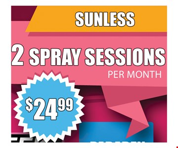 $24.99 - 2 spray sessions per month