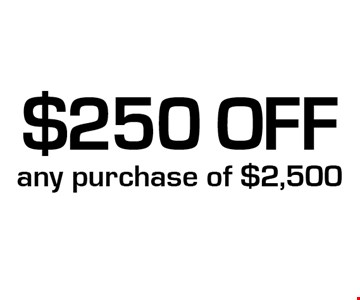 $250 off any purchase of $2,500.