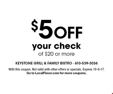 $5 off your check of $20 or more. With this coupon. Not valid with other offers or specials. Expires 10-6-17. Go to LocalFlavor.com for more coupons.