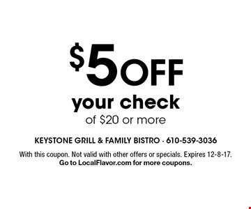 $5 off your check of $20 or more. With this coupon. Not valid with other offers or specials. Expires 12-8-17. Go to LocalFlavor.com for more coupons.