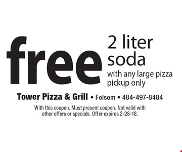 Free 2 liter soda with any large pizza. Pickup only. With this coupon. Must present coupon. Not valid with other offers or specials. Offer expires 2-28-18.