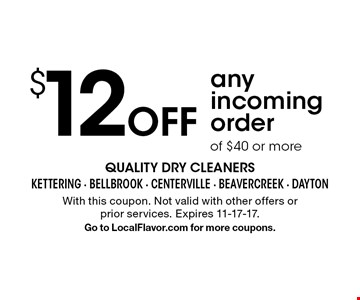 $12 Off any incoming order of $40 or more. With this coupon. Not valid with other offers or prior services. Expires 11-17-17. Go to LocalFlavor.com for more coupons.