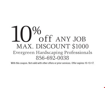 10% off any job. max. discount $1000. With this coupon. Not valid with other offers or prior services. Offer expires 10-13-17.