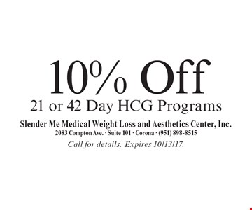 10% Off 21 or 42 Day HCG Programs. Call for details. Expires 10/13/17.