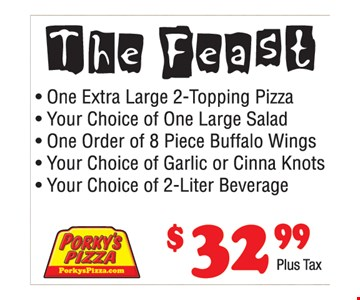 $32.99 1 extra large 2-topping pizza, your choice of 1 large salad, 1 order of 8 piece buffalo wings, your choice of garlic or cinna knots and your choice of 2-liter bev.