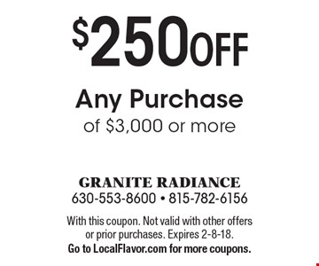 $250 OFF Any Purchase of $3,000 or more. With this coupon. Not valid with other offers or prior purchases. Expires 2-8-18. Go to LocalFlavor.com for more coupons.