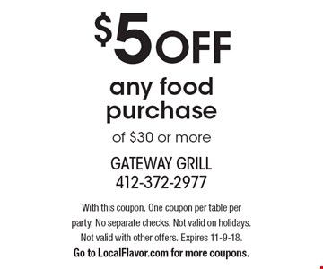 $5 OFF any food purchase of $30 or more. With this coupon. One coupon per table per party. No separate checks. Not valid on holidays. Not valid with other offers. Expires 11-9-18. Go to LocalFlavor.com for more coupons.