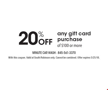 20% Off any gift card purchase of $100 or more. With this coupon. Valid at South Robinson only. Cannot be combined. Offer expires 5/25/18.
