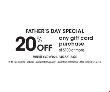 20% Off any gift card purchaseof $100 or more. With this coupon. Valid at South Robinson only. Cannot be combined. Offer expires 6/22/18.