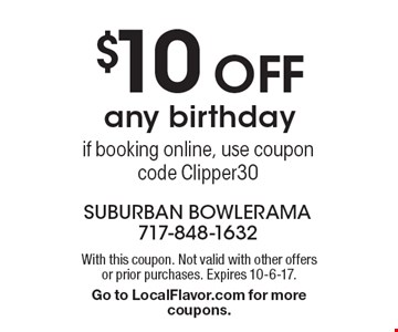$10 off any birthday if booking online, use coupon code Clipper30. With this coupon. Not valid with other offers or prior purchases. Expires 10-6-17. Go to LocalFlavor.com for more coupons.