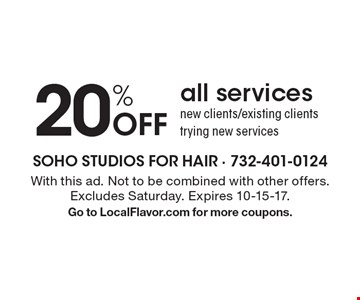 20% Off all services new clients/existing clients trying new services. With this ad. Not to be combined with other offers. Excludes Saturday. Expires 10-15-17. Go to LocalFlavor.com for more coupons.