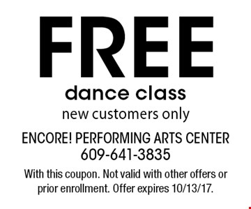 Free dance class. New customers only. With this coupon. Not valid with other offers or prior enrollment. Offer expires 10/13/17.