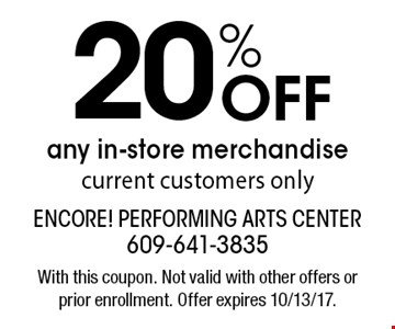 20% Off any in-store merchandise. Current customers only. With this coupon. Not valid with other offers or prior enrollment. Offer expires 10/13/17.