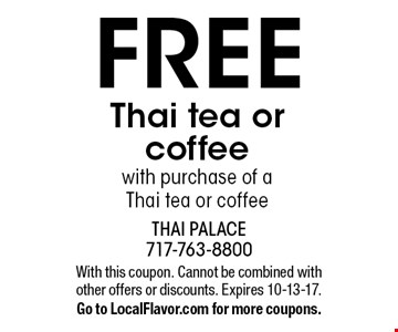FREE Thai tea or coffee with purchase of aThai tea or coffee. With this coupon. Cannot be combined with other offers or discounts. Expires 10-13-17.Go to LocalFlavor.com for more coupons.