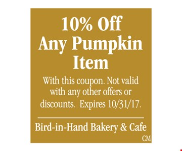 10% off any pumpkin item. With this coupon. Not valid with any other offers or discounts. Expires 10/31/17.