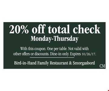 20% Off total check - Monday-Thursday