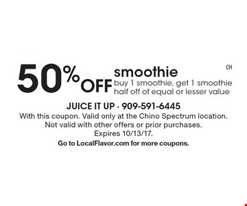 50% Off smoothie. Buy 1 smoothie, get 1 smoothie half off of equal or lesser value. With this coupon. Valid only at the Chino Spectrum location. Not valid with other offers or prior purchases. Expires 10/13/17. Go to LocalFlavor.com for more coupons.