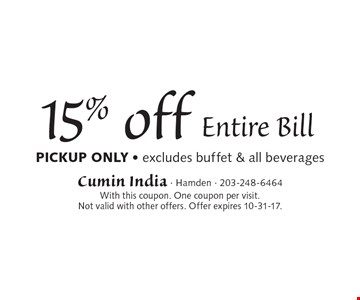 15% off Entire Bill Pickup only - excludes buffet & all beverages. With this coupon. One coupon per visit. Not valid with other offers. Offer expires 10-31-17.