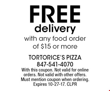 FREE delivery with any food order of $15 or more. With this coupon. Not valid for online orders. Not valid with other offers. Must mention coupon when ordering. Expires 10-27-17. CLPR