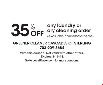 35% OFF any laundry or dry cleaning order (excludes household items). With this coupon. Not valid with other offers. Expires 3-16-18. Go to LocalFlavor.com for more coupons.