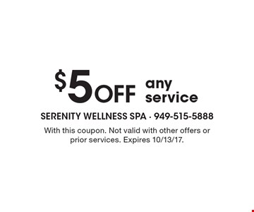 $5 Off any service. With this coupon. Not valid with other offers or prior services. Expires 10/13/17.