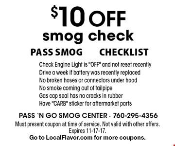 $10 OFF smog check. Pass SMOG Checklist. Check Engine Light is