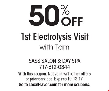 50% Off 1st Electrolysis Visit with Tam. With this coupon. Not valid with other offers or prior services. Expires 10-13-17. Go to LocalFlavor.com for more coupons.