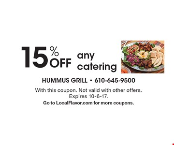 15% OFF any catering. With this coupon. Not valid with other offers. Expires 10-6-17. Go to LocalFlavor.com for more coupons.