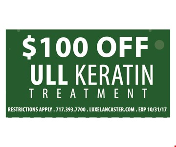 $100  OFF ULL Keratin Treatment