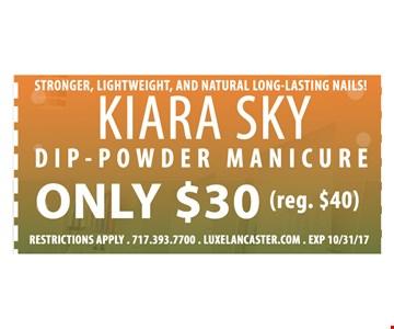 Kiara Sky Dip-powder Manicure  Only $30