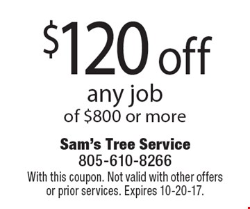 $120 off any job of $800 or more. With this coupon. Not valid with other offers or prior services. Expires 10-20-17.