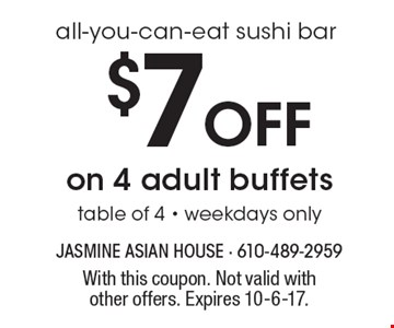 All-you-can-eat sushi bar. $7 off on 4 adult buffets. Table of 4. Weekdays only. With this coupon. Not valid with other offers. Expires 10-6-17.