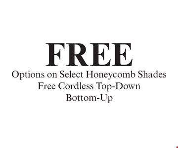 FREE Options on Select Honeycomb Shades, Free Cordless Top-Down Bottom-Up.