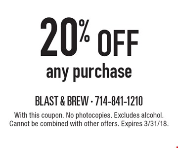 20% off any purchase. With this coupon. No photocopies. Excludes alcohol. Cannot be combined with other offers. Expires 3/31/18.