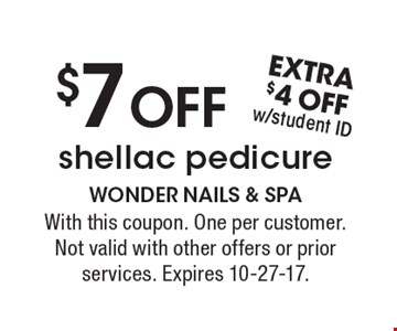 $7 OFF shellac pedicure. With this coupon. Extra $4 off with student ID. One per customer. Not valid with other offers or prior services. Expires 10-27-17.