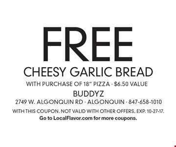 Free cheesy garlic bread with purchase of 18