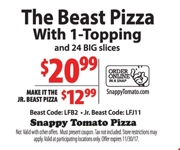 The Beast Pizza w/1 Topping $20.99