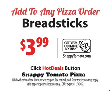 Add to Any Pizza Order Breadsticks $3.99