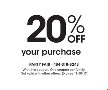 20% OFF your purchase. With this coupon. One coupon per family. Not valid with other offers. Expires 11-10-17.