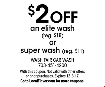 $2 OFF an elite wash (reg. $18) or super wash (reg. $11). With this coupon. Not valid with other offers or prior purchases. Expires 12-8-17. Go to LocalFlavor.com for more coupons.