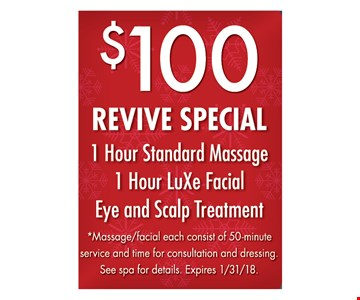 1 hour standard massage, 1 hour Luxe facial, eye and scalp treatment, all for $100.