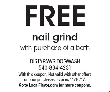 Free nail grind with purchase of a bath. With this coupon. Not valid with other offers or prior purchases. Expires 11/10/17. Go to LocalFlavor.com for more coupons.