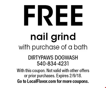 FREE nail grind with purchase of a bath. With this coupon. Not valid with other offers or prior purchases. Expires 2/9/18. Go to LocalFlavor.com for more coupons.
