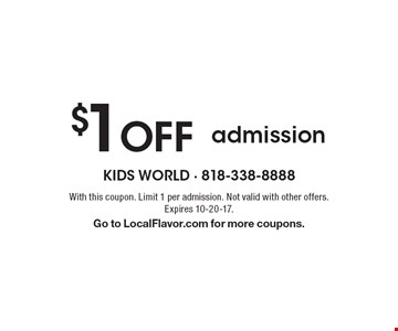 $1 Off admission. With this coupon. Limit 1 per admission. Not valid with other offers.Expires 10-20-17. Go to LocalFlavor.com for more coupons.
