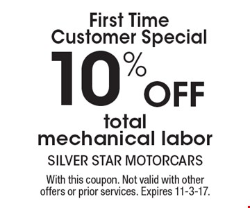 First time customer special - 10% off total mechanical labor. With this coupon. Not valid with other offers or prior services. Expires 11-3-17.