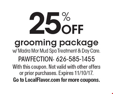 25% Off grooming package w/ Madra Mor Mud Spa Treatment & Day Care. With this coupon. Not valid with other offers or prior purchases. Expires 11/10/17. Go to LocalFlavor.com for more coupons.